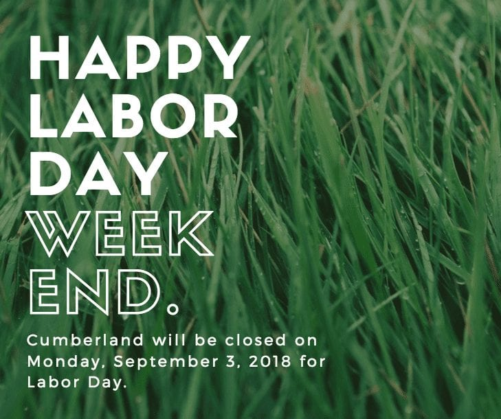 Cumberland will be closed Monday, September 3, 2018 in recognition of Labor Day