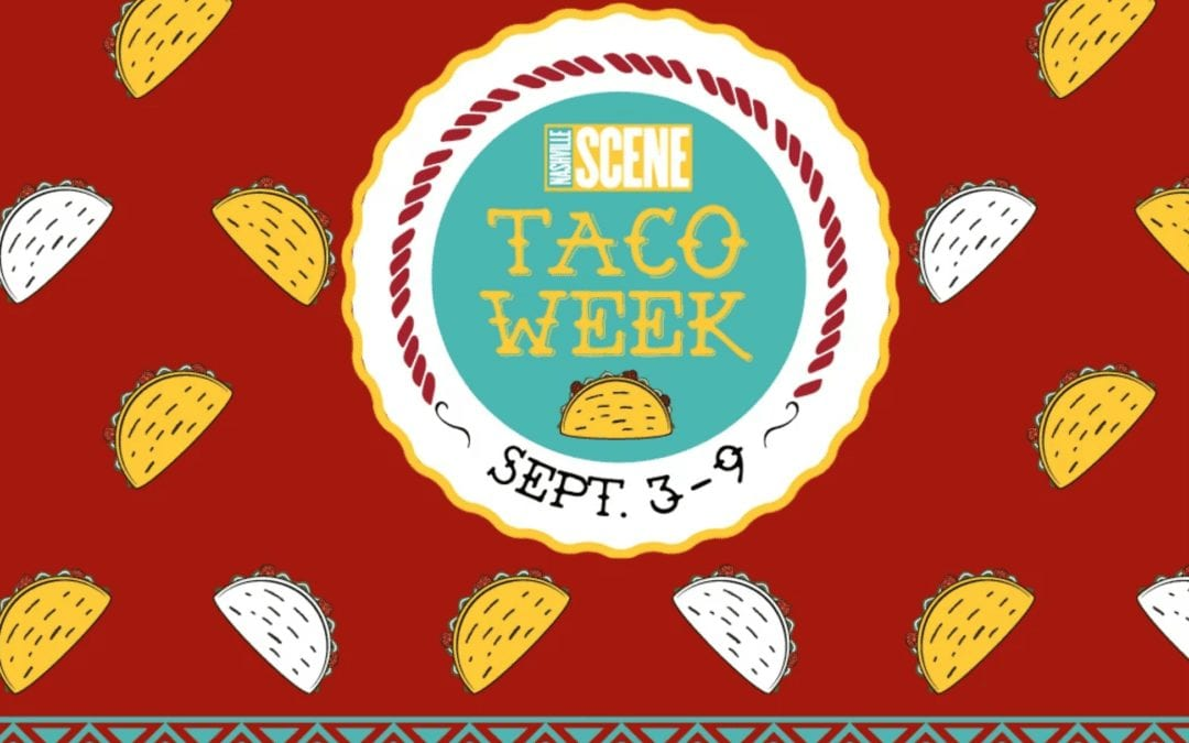 #TacoTuesday – It's Nashville Taco Week